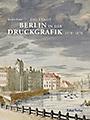 Berlin in der Druckgrafik