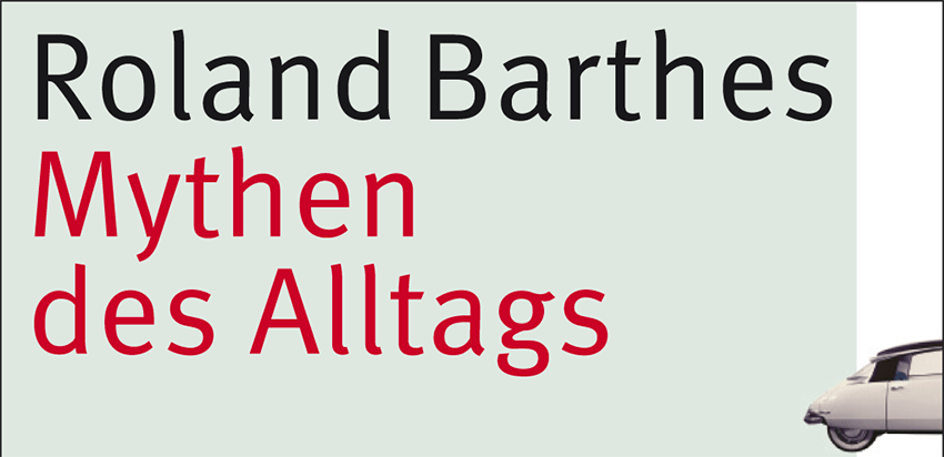 Barthes - Mythen des Alltags