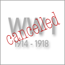 WW I - Cancelled