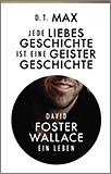 Max - David Foster Wallace. Ein Leben
