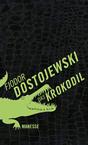 Dostojewski - Das Krokodil