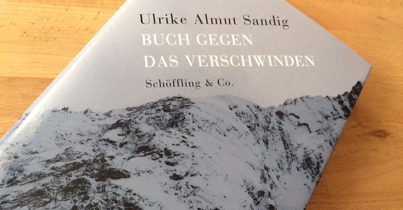 Ulrike Almut Sandig: Buch gegen das Verschwinden