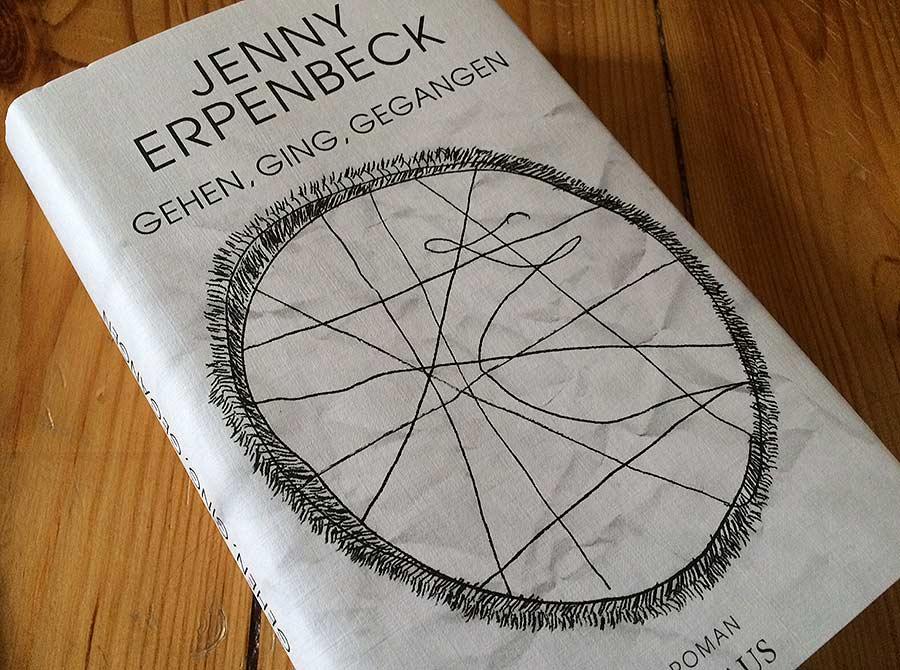 Erpenbeck - Gehen, ging, gegangen