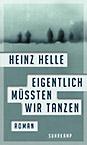 Heinz Helle - Eigentlich müssten wir tanzen