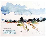 Schmidt / Scheinberger - Seelandschaft mit Pocahontas