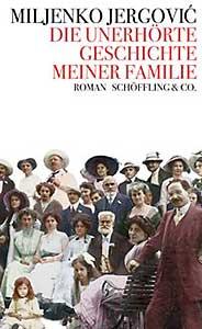 Jergovic - Die unerhörte Geschichte meiner Familie