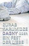Karumidze - Dagny oder Ein Fest der Liebe