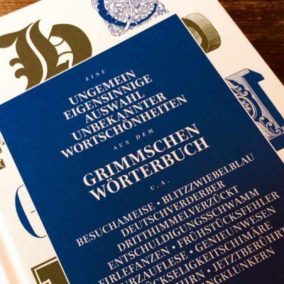 Auswahl unbekannter Wortschönheiten aus dem Grimmschen Wörterbuch
